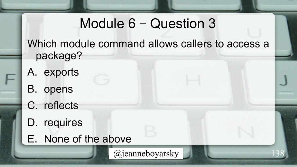 @jeanneboyarsky Module 6 – Question 3 Which mod...