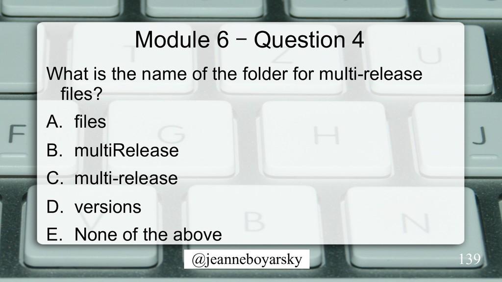 @jeanneboyarsky Module 6 – Question 4 What is t...