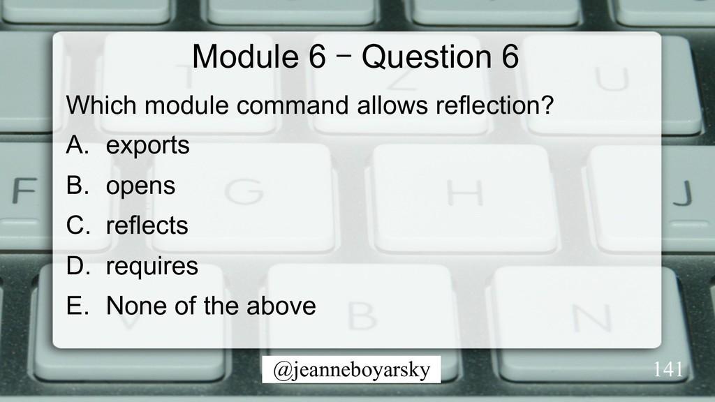 @jeanneboyarsky Module 6 – Question 6 Which mod...