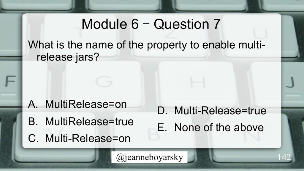 @jeanneboyarsky Module 6 – Question 7 What is t...