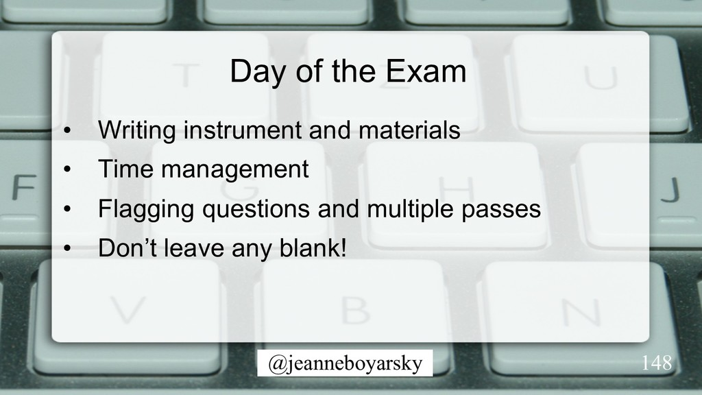 @jeanneboyarsky Day of the Exam •  Writing inst...