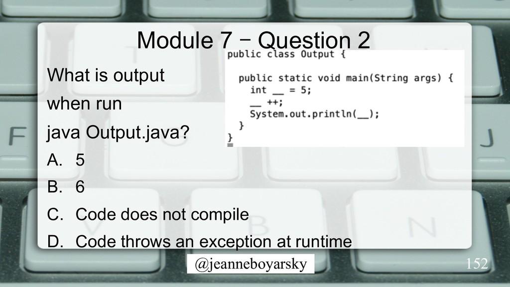 @jeanneboyarsky Module 7 – Question 2 What is o...