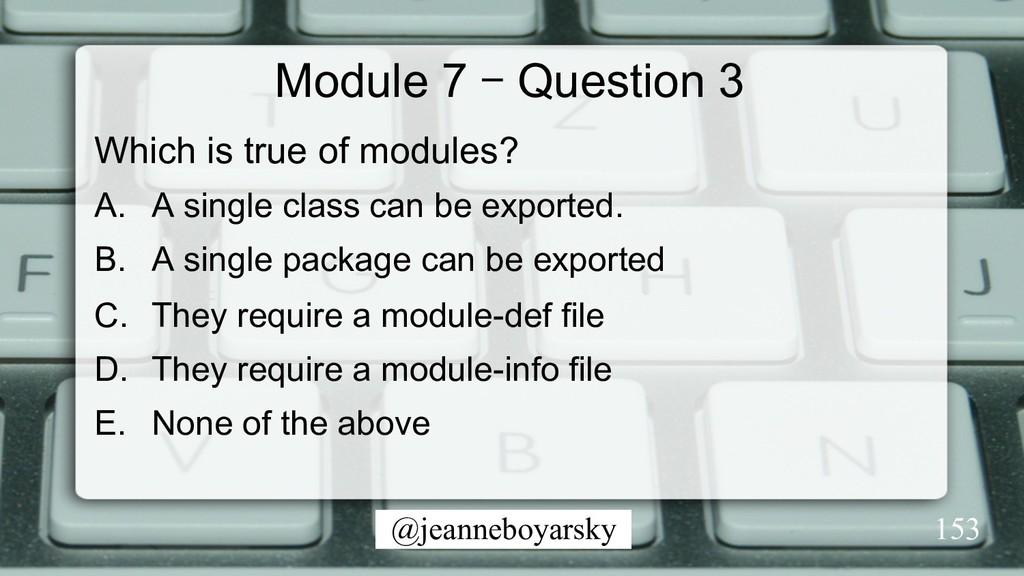 @jeanneboyarsky Module 7 – Question 3 Which is ...