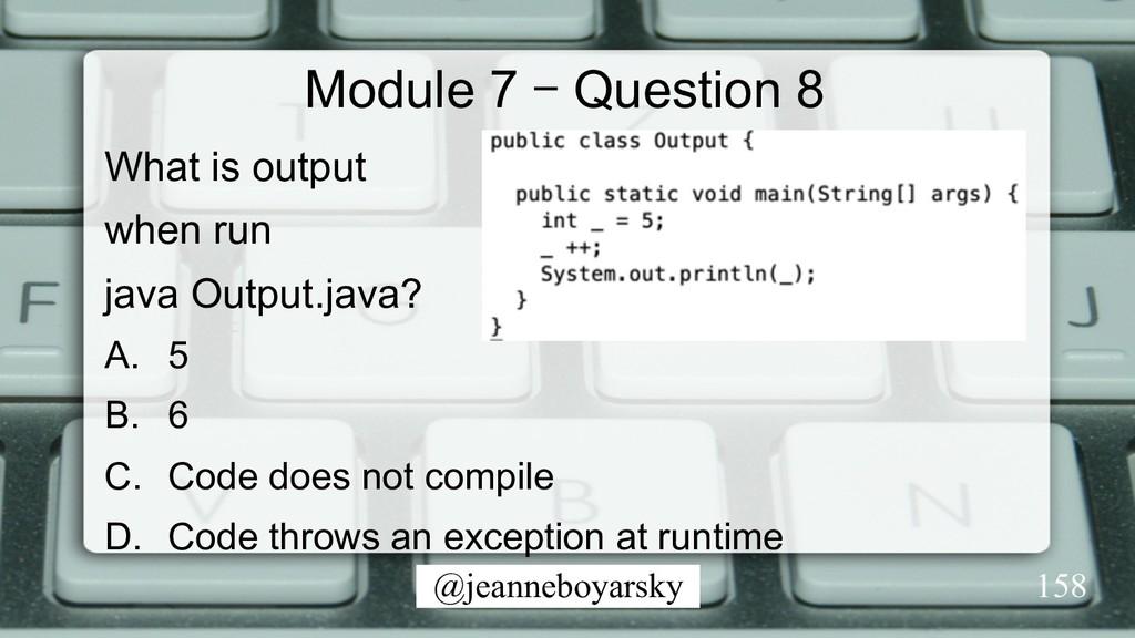 @jeanneboyarsky Module 7 – Question 8 What is o...