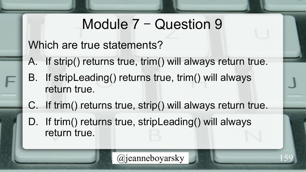 @jeanneboyarsky Module 7 – Question 9 Which are...