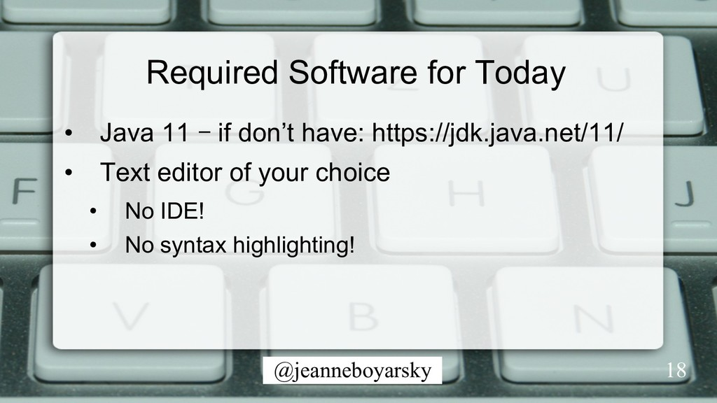 @jeanneboyarsky Required Software for Today •  ...