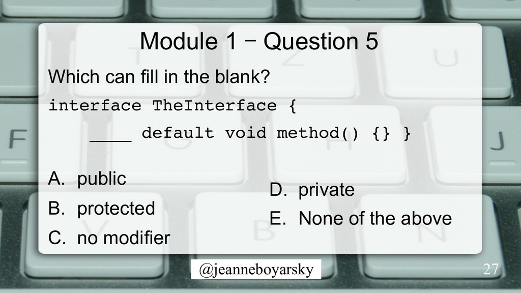 @jeanneboyarsky Module 1 – Question 5 Which can...