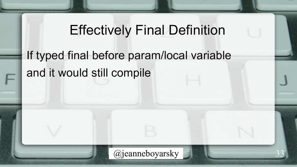@jeanneboyarsky Effectively Final Definition If...