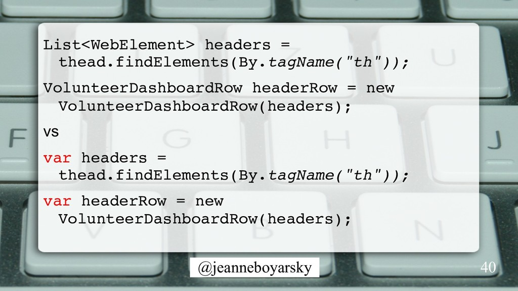 @jeanneboyarsky List<WebElement> headers = thea...