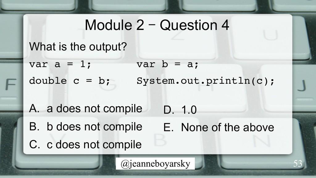 @jeanneboyarsky Module 2 – Question 4 What is t...