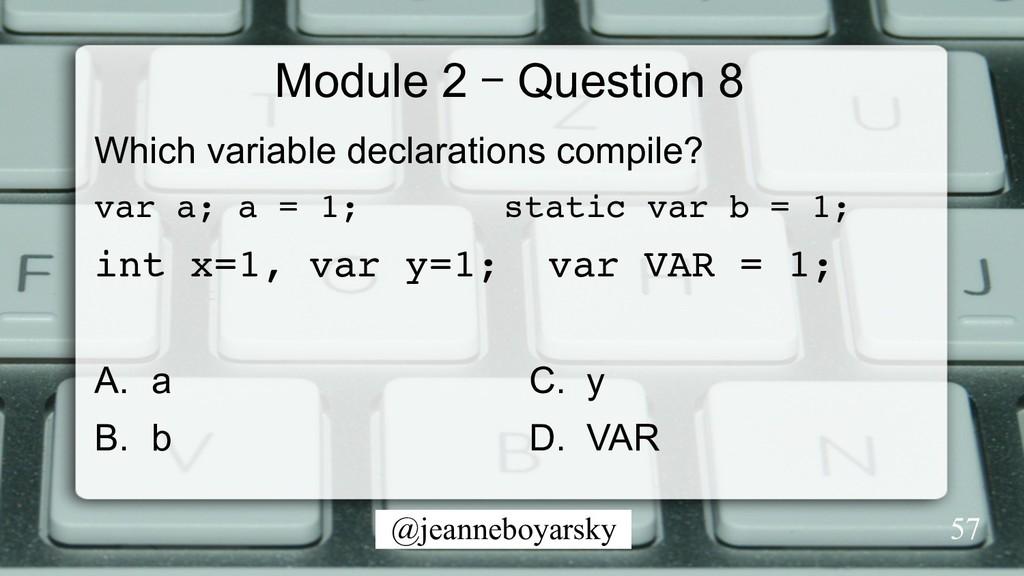 @jeanneboyarsky Module 2 – Question 8 Which var...