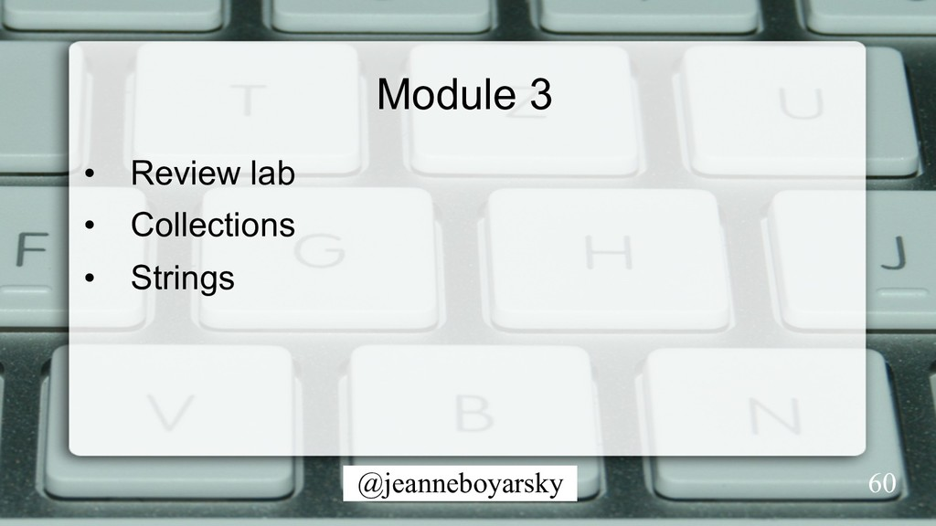 @jeanneboyarsky Module 3 •  Review lab •  Colle...