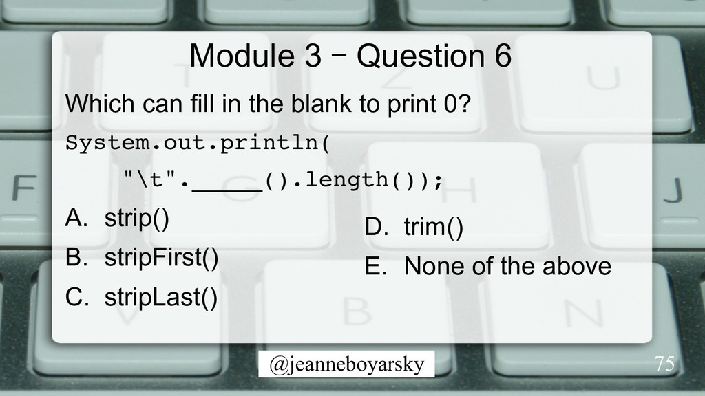 @jeanneboyarsky Module 3 – Question 6 Which can...