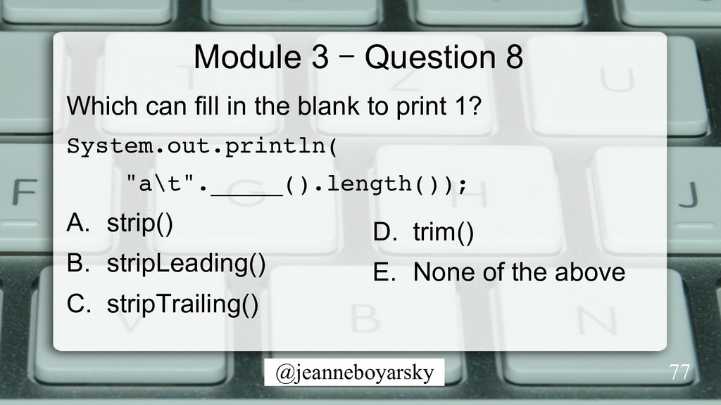 @jeanneboyarsky Module 3 – Question 8 Which can...