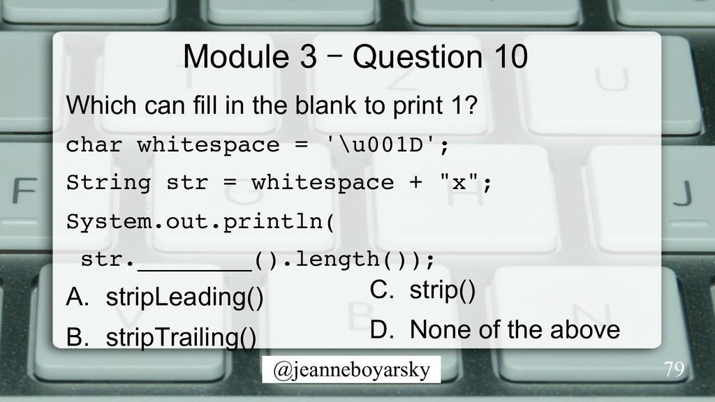 @jeanneboyarsky Module 3 – Question 10 Which ca...