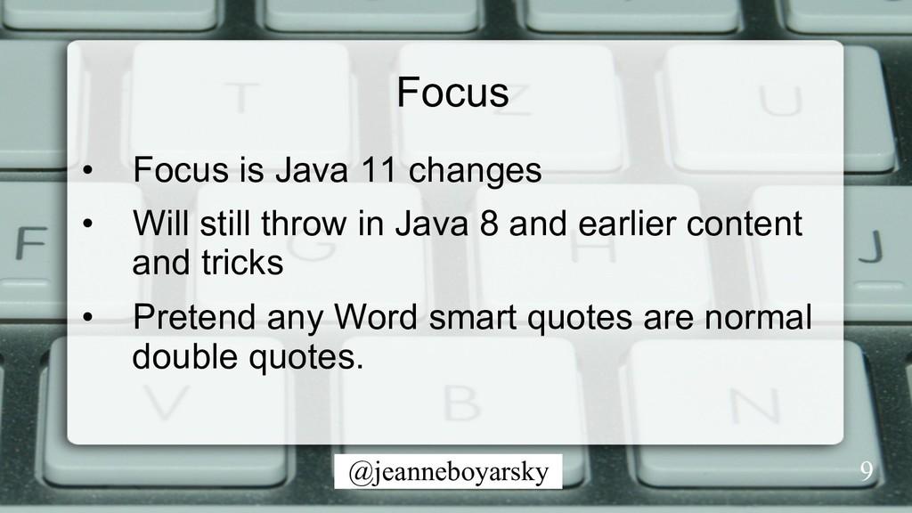 @jeanneboyarsky Focus • Focus is Java 11 chang...
