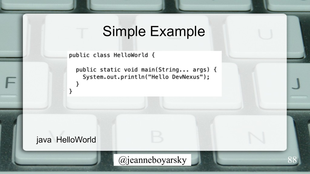 @jeanneboyarsky Simple Example 88 java HelloWor...