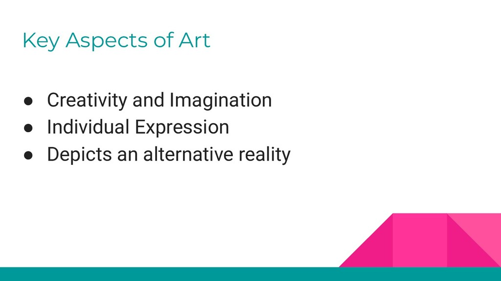 Key Aspects of Art ● Creativity and Imagination...