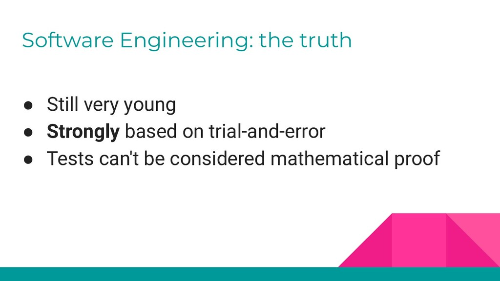 Software Engineering: the truth ● Still very yo...