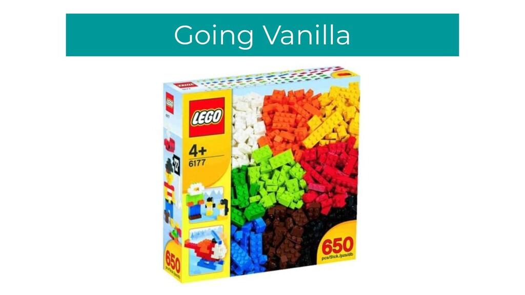 Going Vanilla