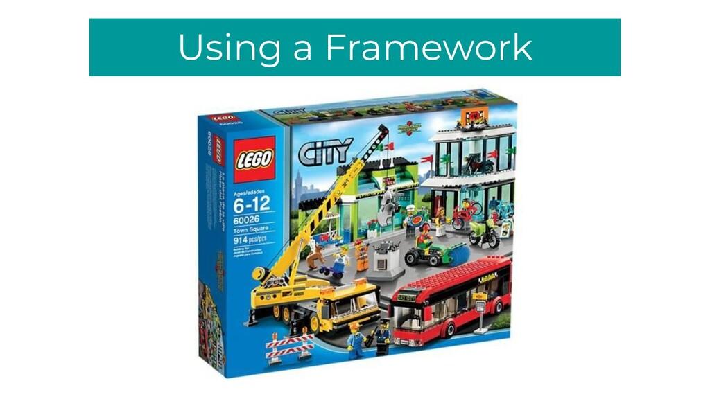 Using a Framework