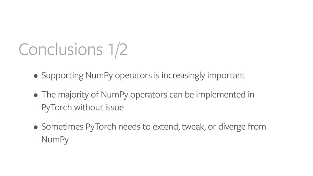 Conclusions 1/2 • Supporting NumPy operators is...