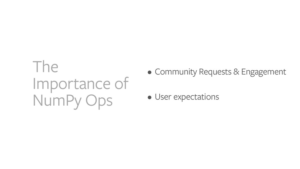 The Importance of NumPy Ops • Community Request...