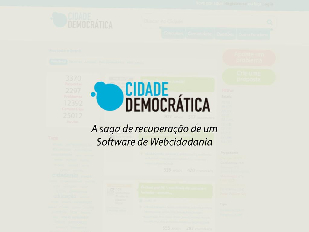 A saga de recuperação de um Software de Webcida...