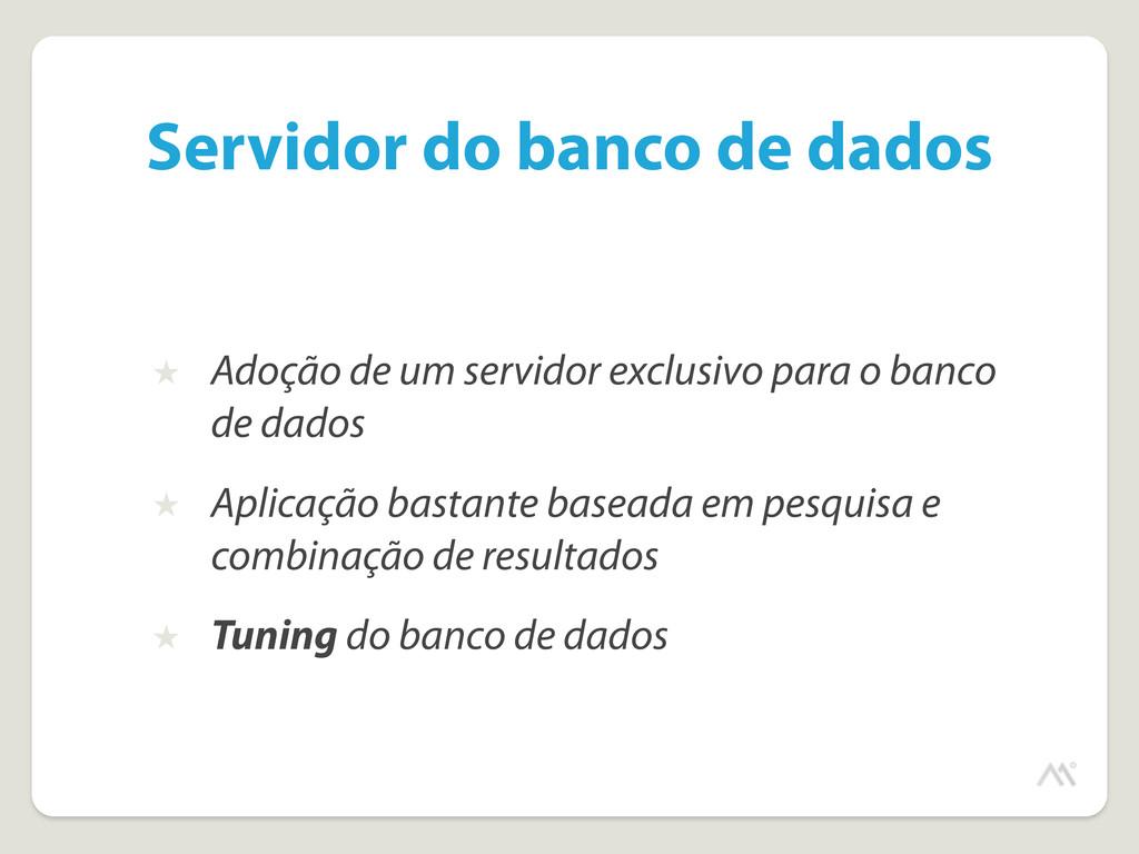 Servidor do banco de dados ★ Adoção de um servi...