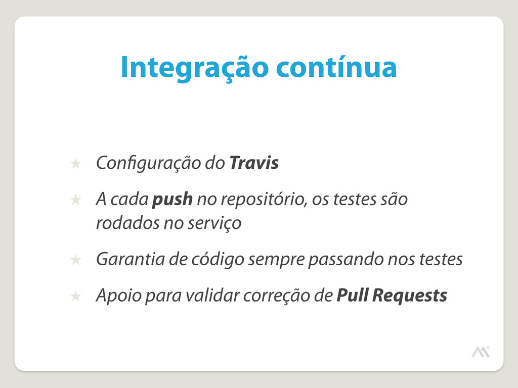 Integração contínua ★ Con guração do Travis ★ A...