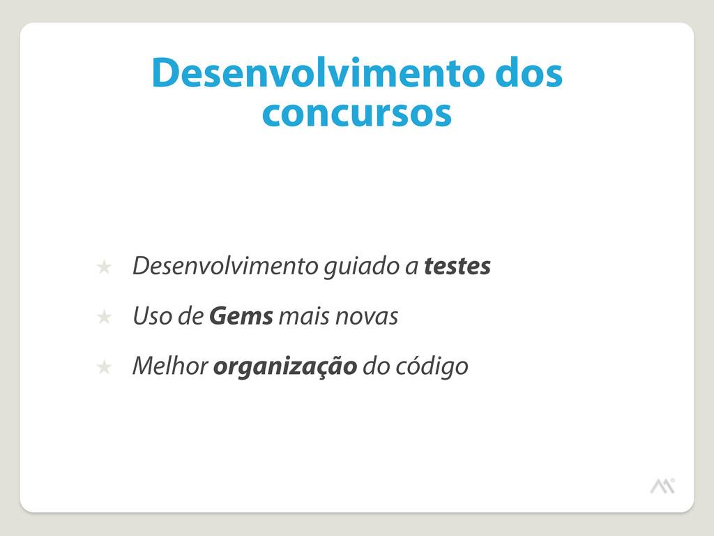 Desenvolvimento dos concursos ★ Desenvolvimento...