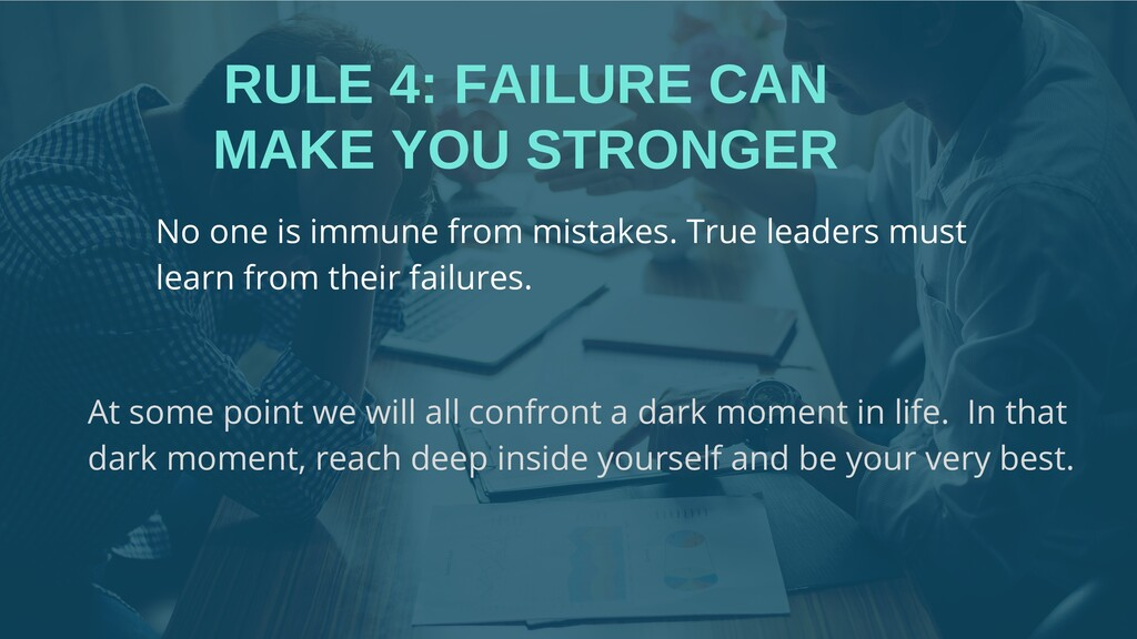 RULE 4: FAILURE CAN MAKE YOU STRONGER At some p...