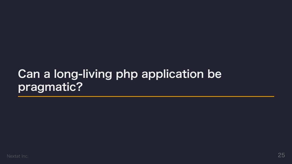 Can a long-living php application be pragmatic?...