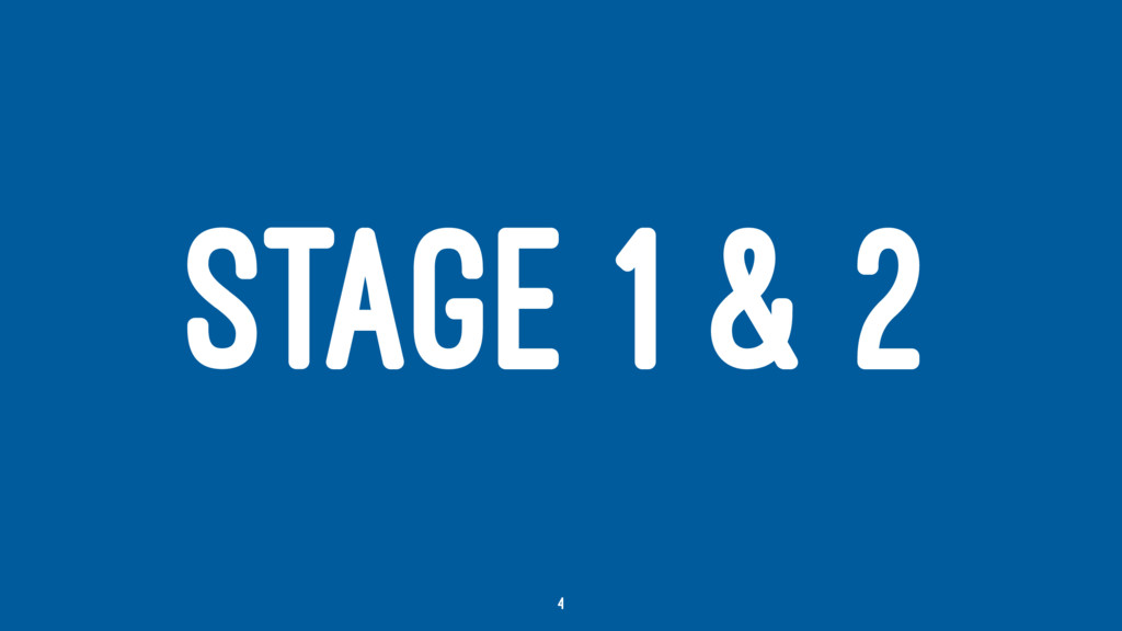 STAGE 1 & 2 4