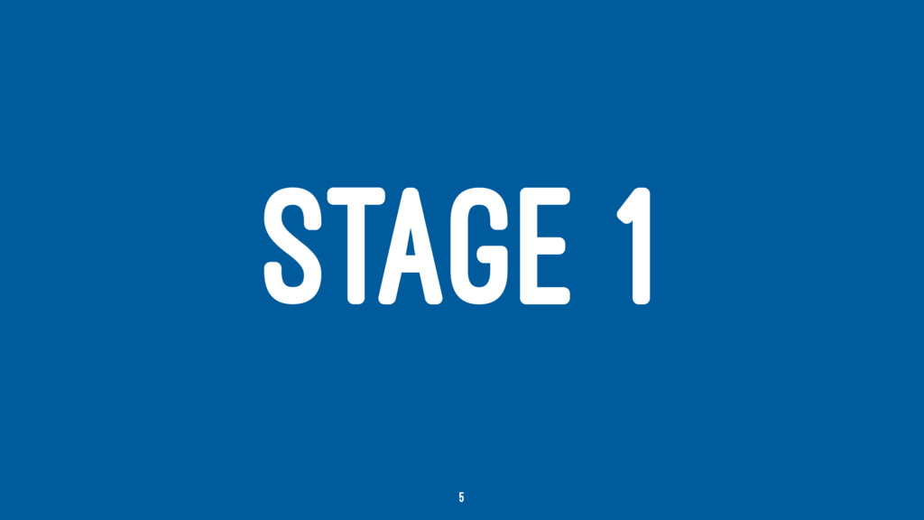 STAGE 1 5