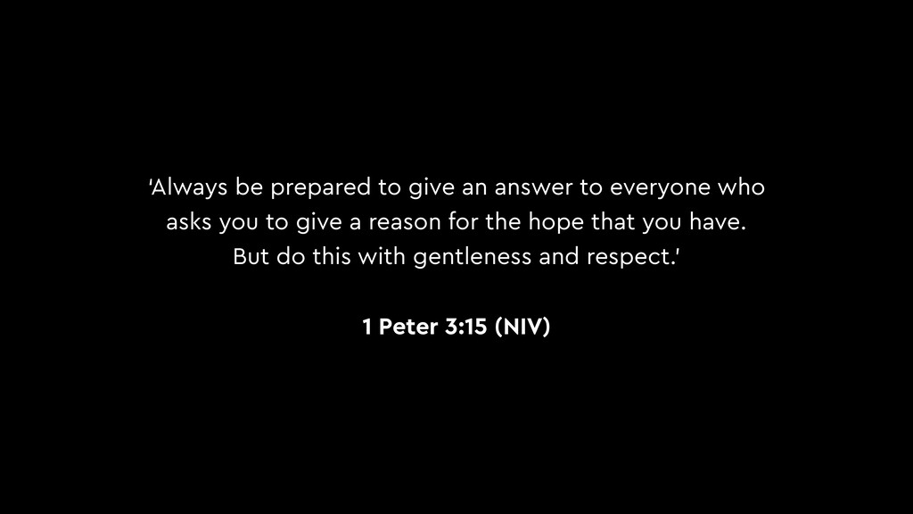 'Always be prepared to give an answer to everyo...