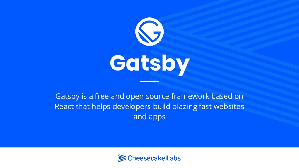 Gatsby Gatsby is a free and open source framewo...