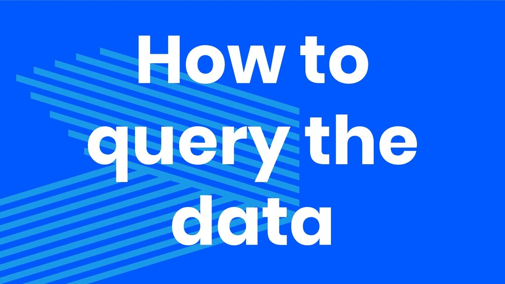 How to query the data