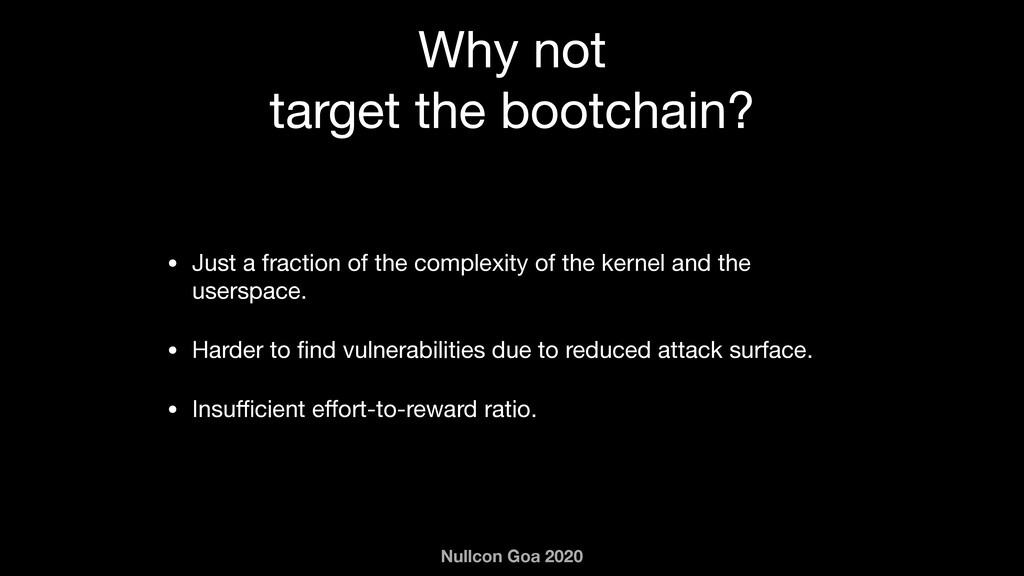 Nullcon Goa 2020 Why not  target the bootchain?...