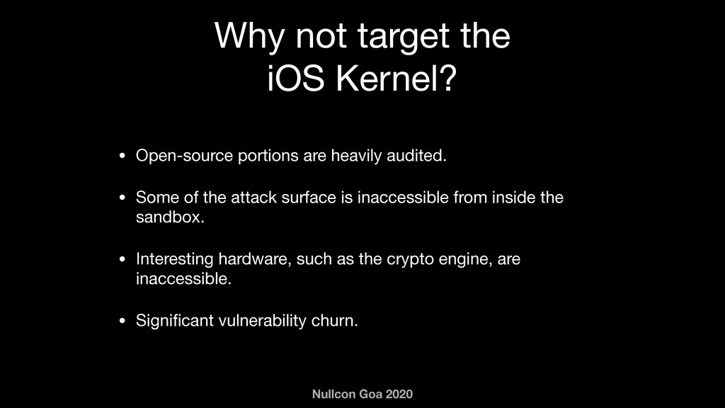 Nullcon Goa 2020 Why not target the  iOS Kernel...