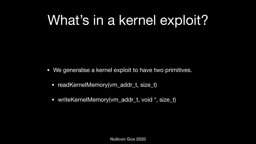 Nullcon Goa 2020 What's in a kernel exploit? • ...