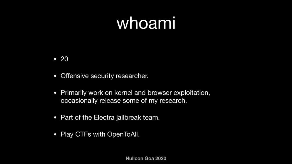 Nullcon Goa 2020 whoami • 20  • Offensive securi...