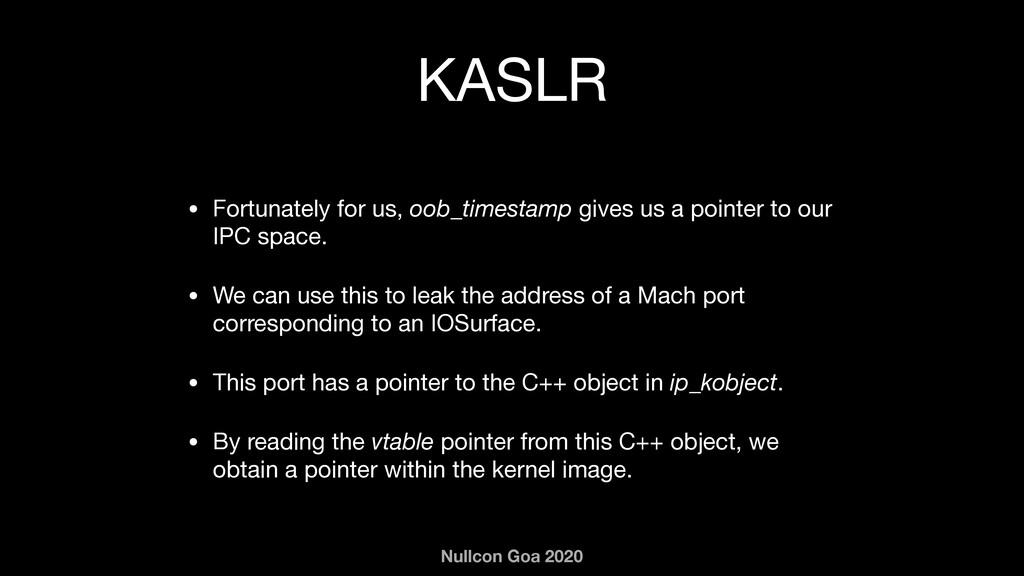 Nullcon Goa 2020 KASLR • Fortunately for us, oo...