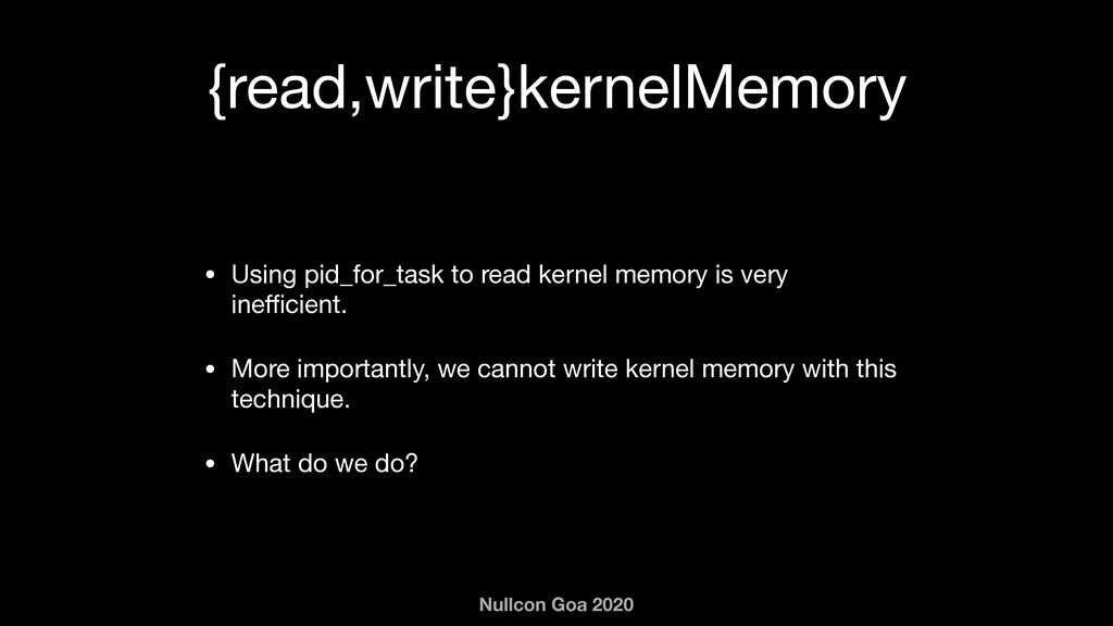 Nullcon Goa 2020 {read,write}kernelMemory • Usi...