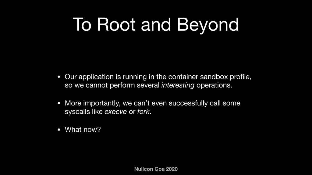 Nullcon Goa 2020 To Root and Beyond • Our appli...