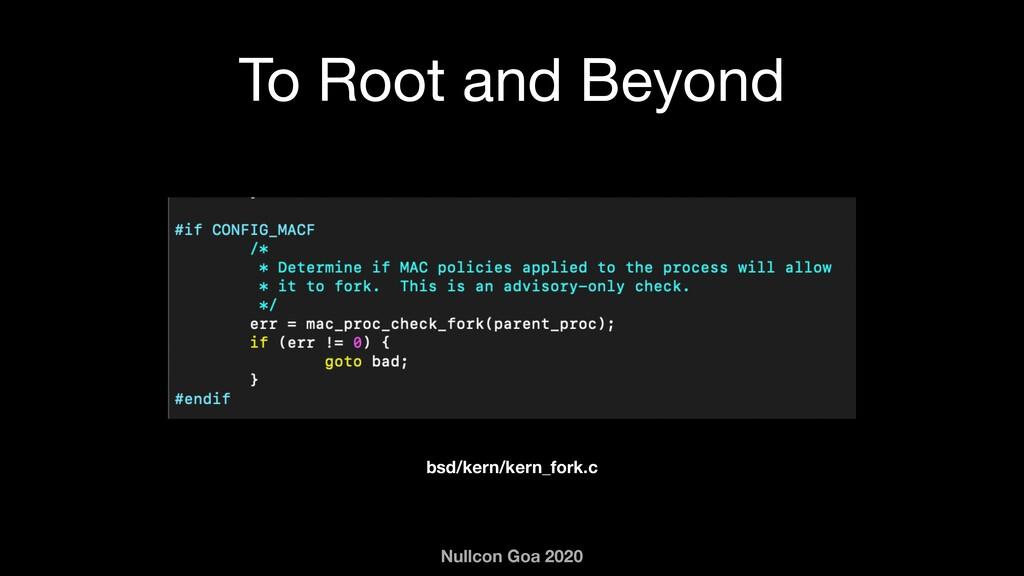 Nullcon Goa 2020 To Root and Beyond bsd/kern/ke...