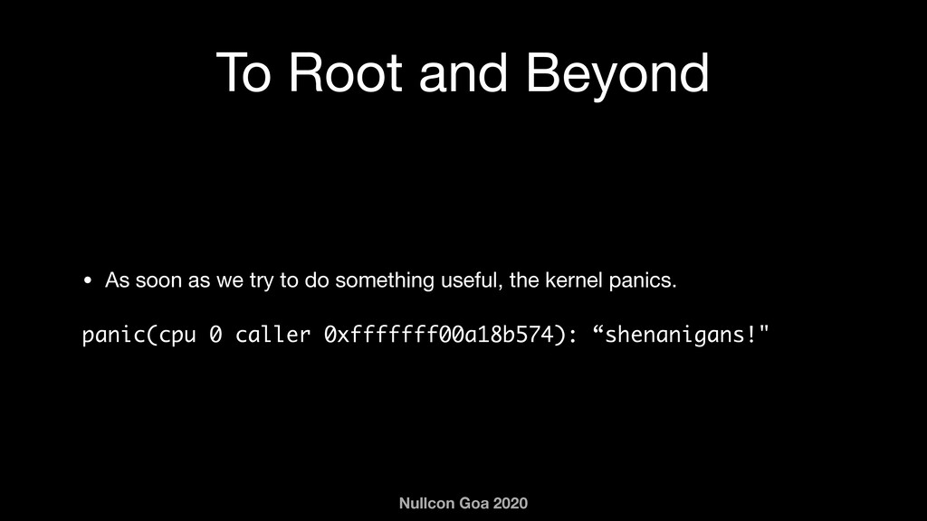 Nullcon Goa 2020 To Root and Beyond • As soon a...