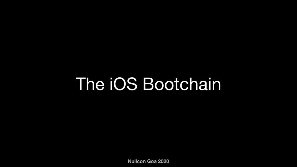 Nullcon Goa 2020 The iOS Bootchain