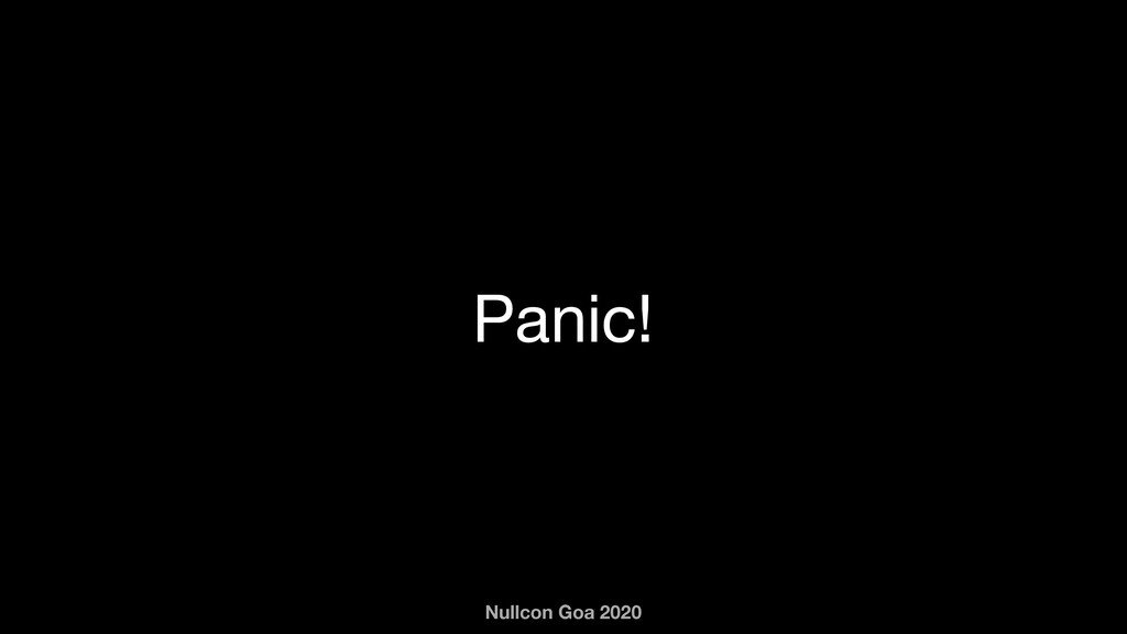 Nullcon Goa 2020 Panic!