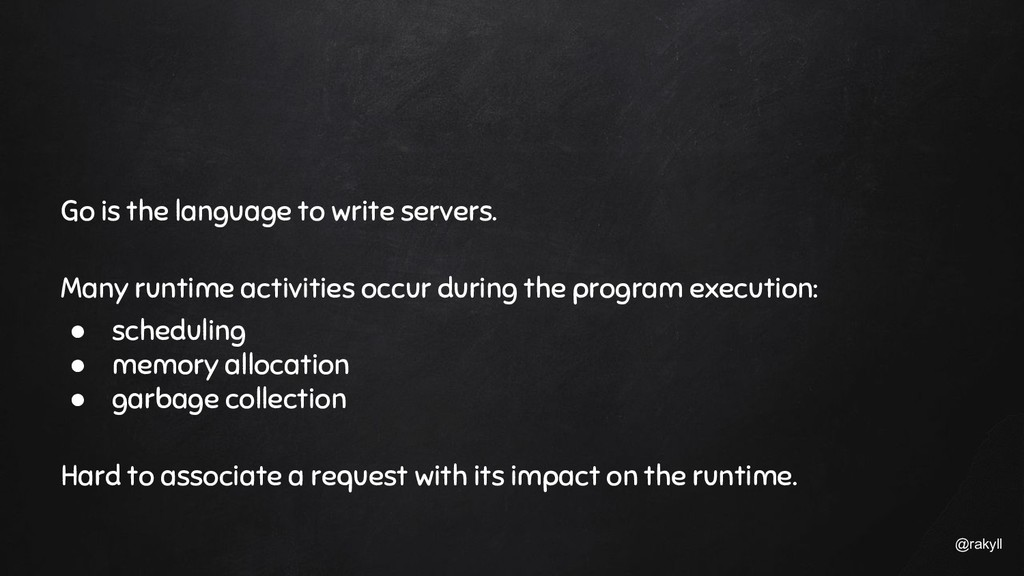 @rakyll Go is the language to write servers. Ma...